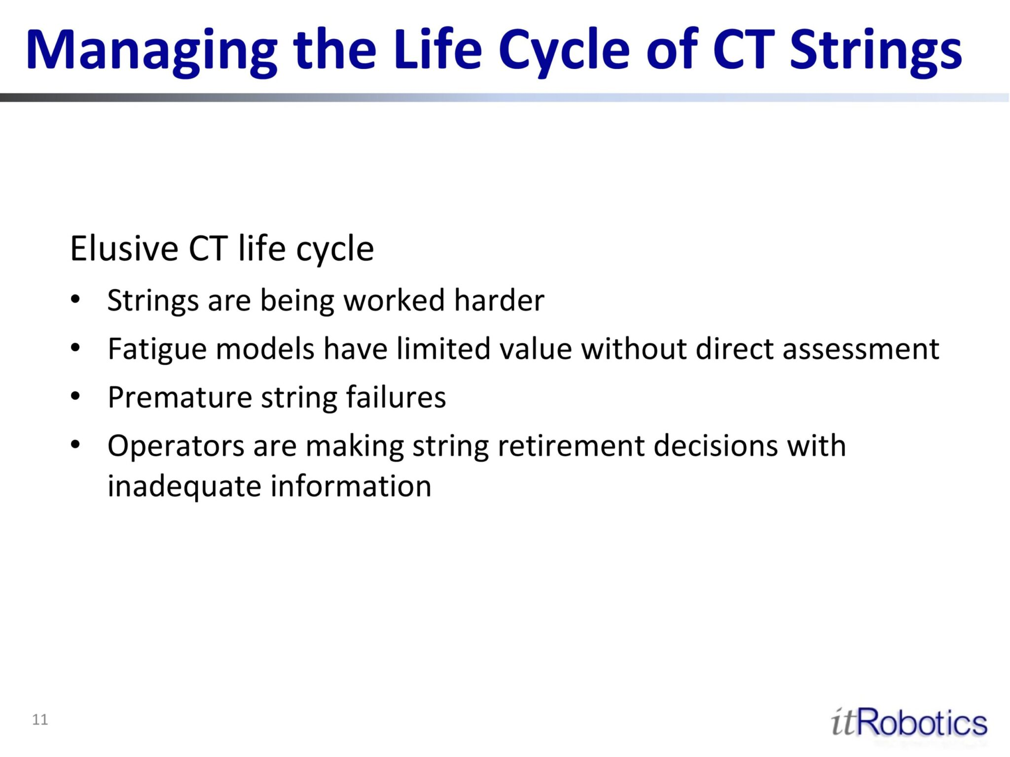 Managing the Life Cycle of CT Strings