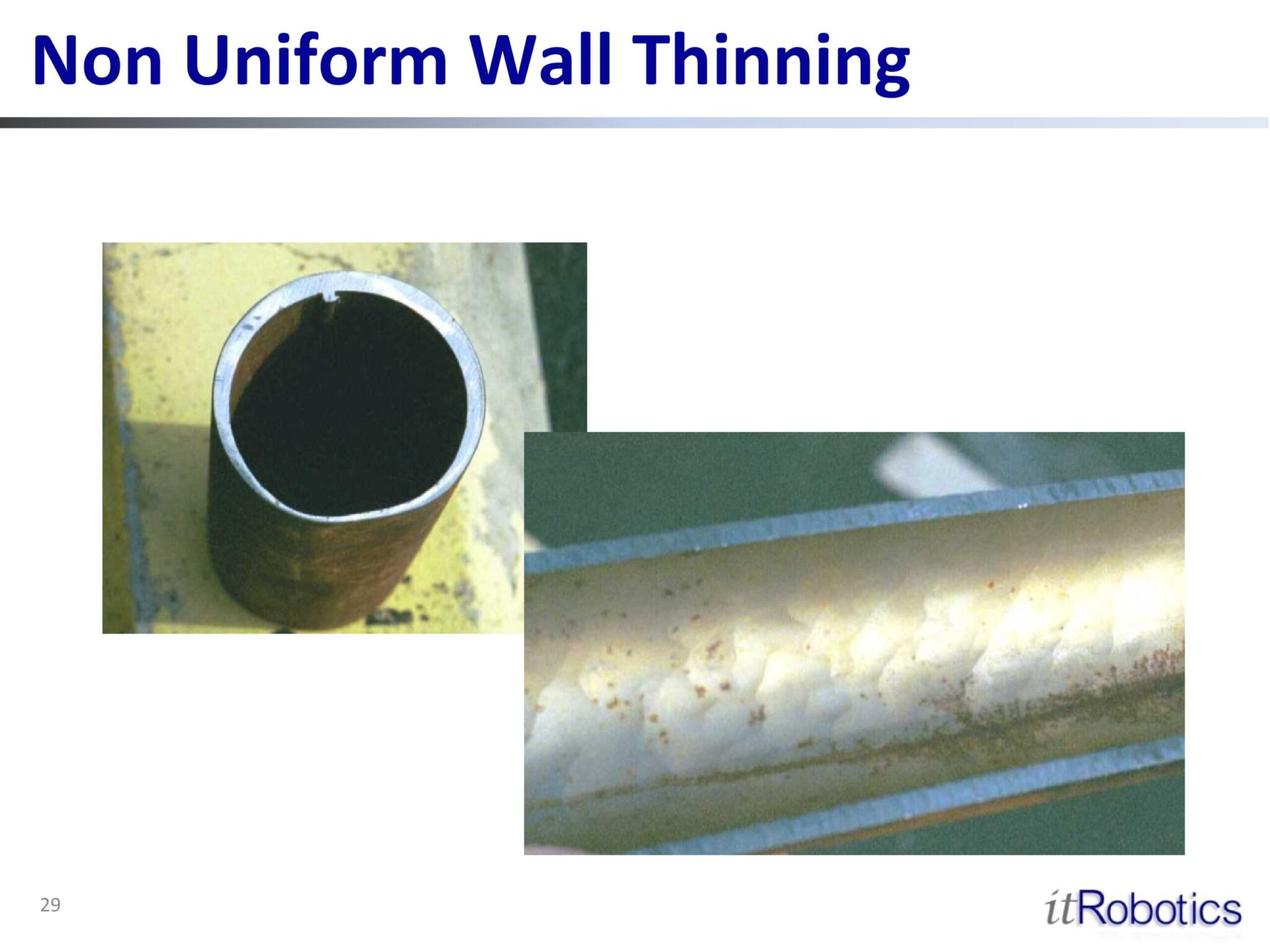 Non Uniform Wall Thinning